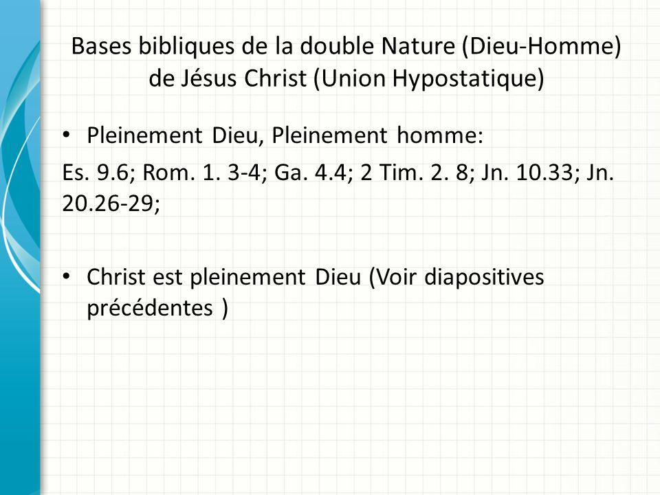 Bases bibliques de la double Nature (Dieu-Homme) de Jésus Christ (Union Hypostatique)
