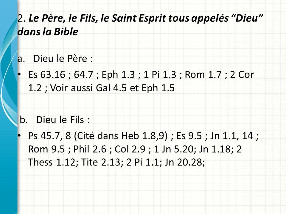 2. Le Père, le Fils, le Saint Esprit tous appelés Dieu dans la Bible