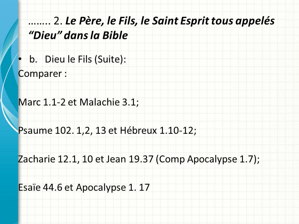 …….. 2. Le Père, le Fils, le Saint Esprit tous appelés Dieu dans la Bible