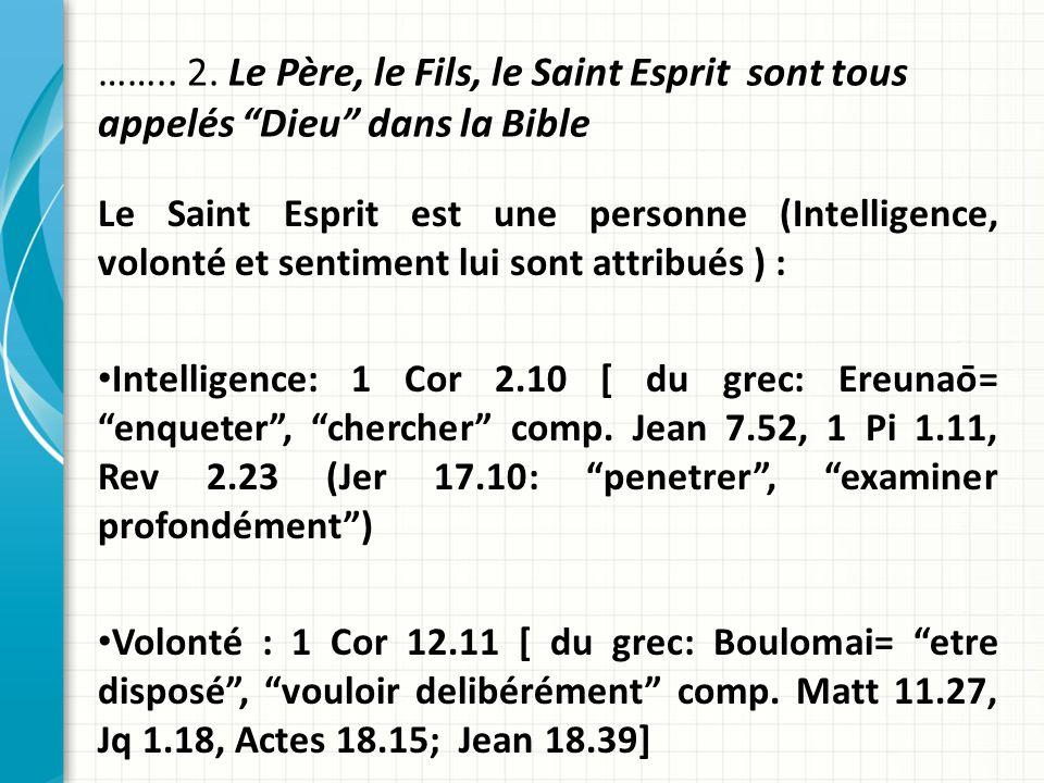 …….. 2. Le Père, le Fils, le Saint Esprit sont tous appelés Dieu dans la Bible