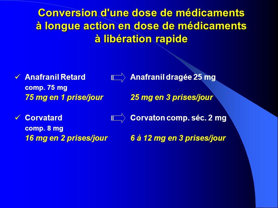 Conversion d une dose de médicaments à longue action en dose de médicaments à libération rapide