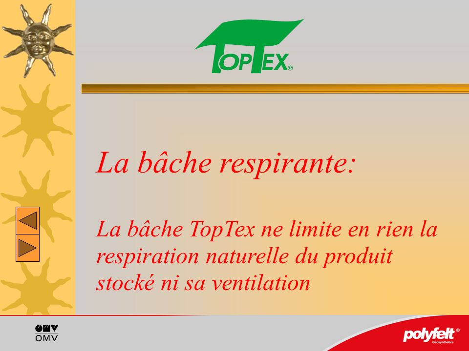 La bâche respirante: La bâche TopTex ne limite en rien la respiration naturelle du produit stocké ni sa ventilation
