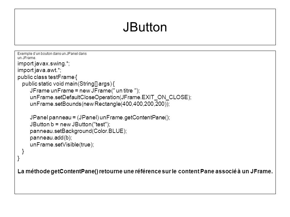 JButton import javax.swing.*; import java.awt.*;
