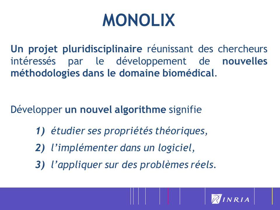 MONOLIX Un projet pluridisciplinaire réunissant des chercheurs intéressés par le développement de nouvelles méthodologies dans le domaine biomédical.