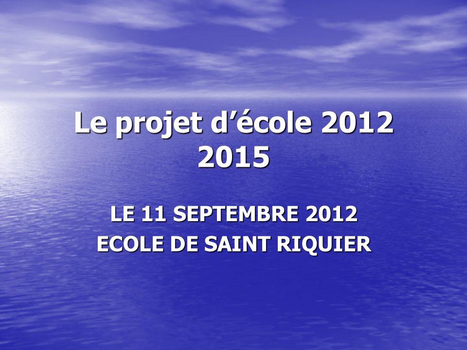 LE 11 SEPTEMBRE 2012 ECOLE DE SAINT RIQUIER
