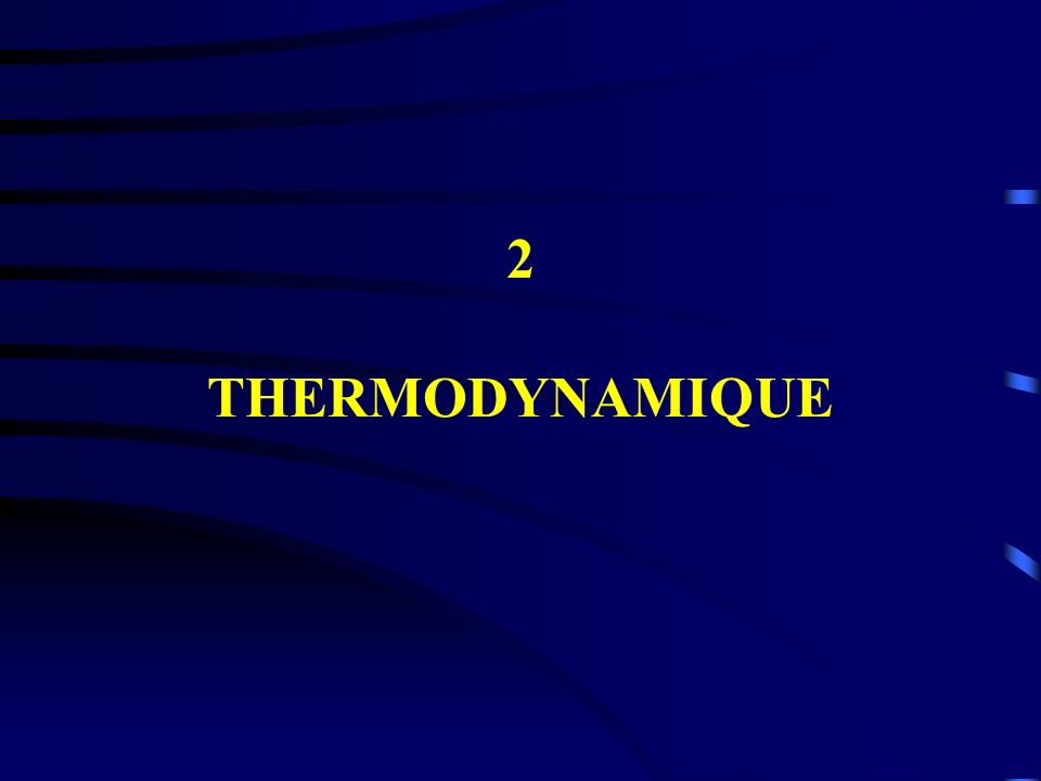 2 THERMODYNAMIQUE