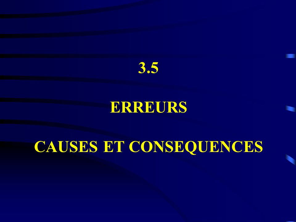 3.5 ERREURS CAUSES ET CONSEQUENCES