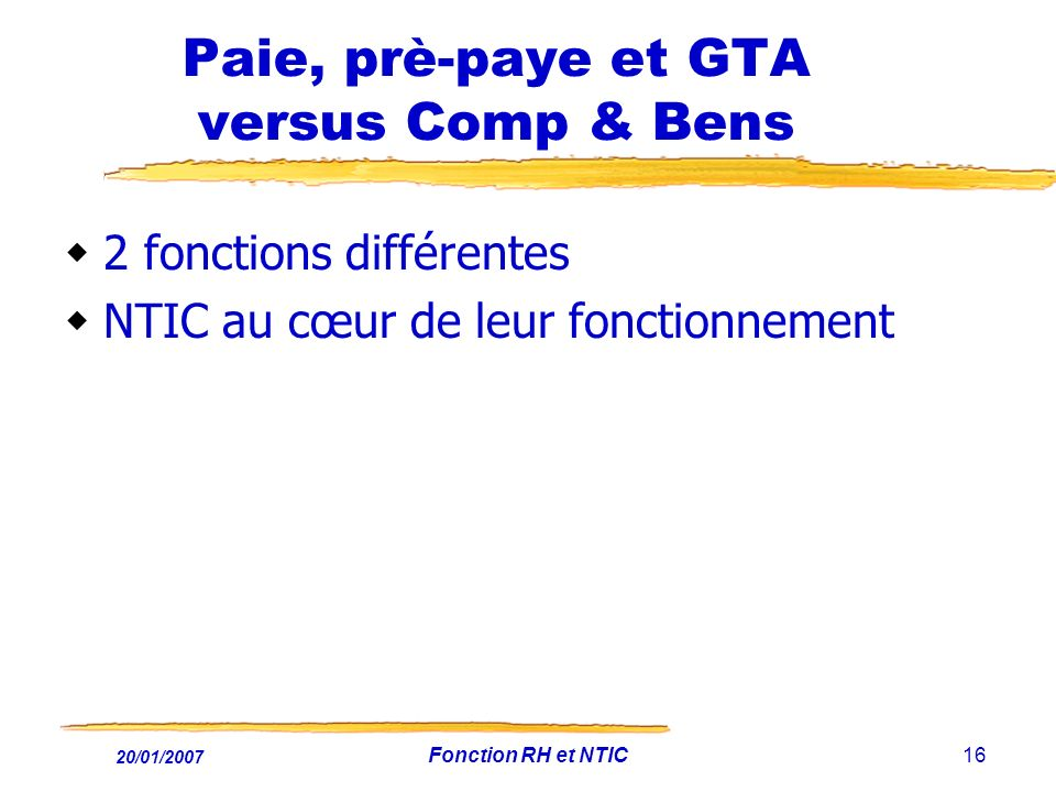 Paie, prè-paye et GTA versus Comp & Bens