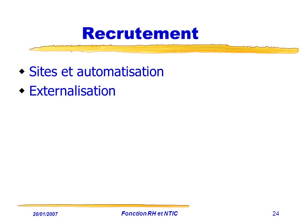 Recrutement Sites et automatisation Externalisation