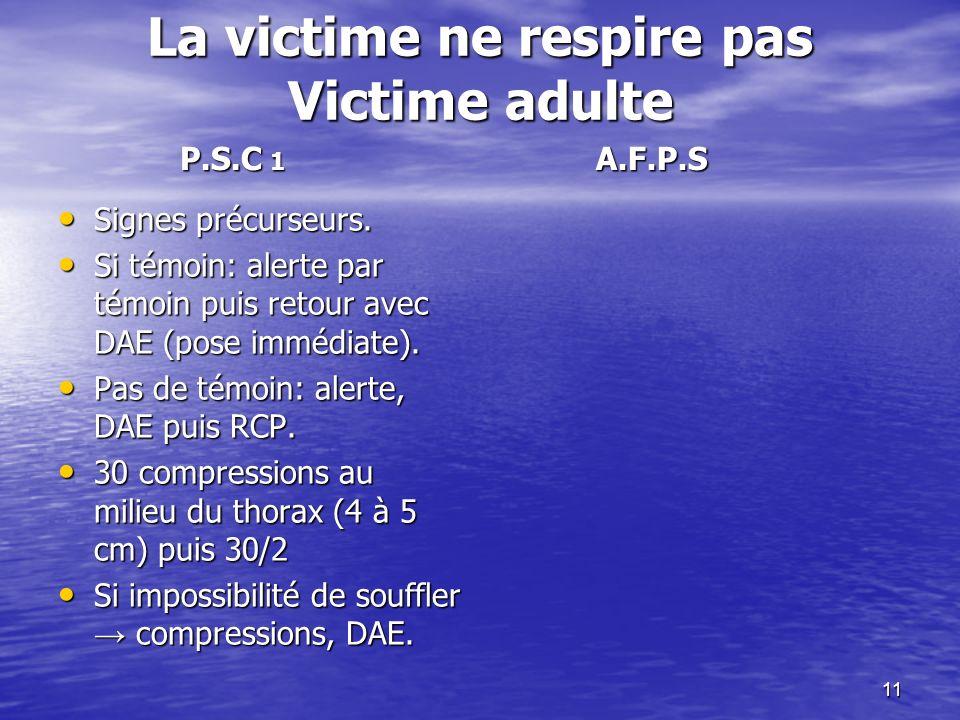 La victime ne respire pas Victime adulte