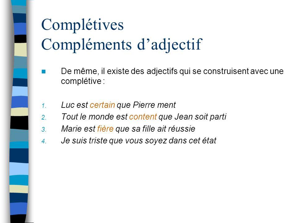 Complétives Compléments d'adjectif