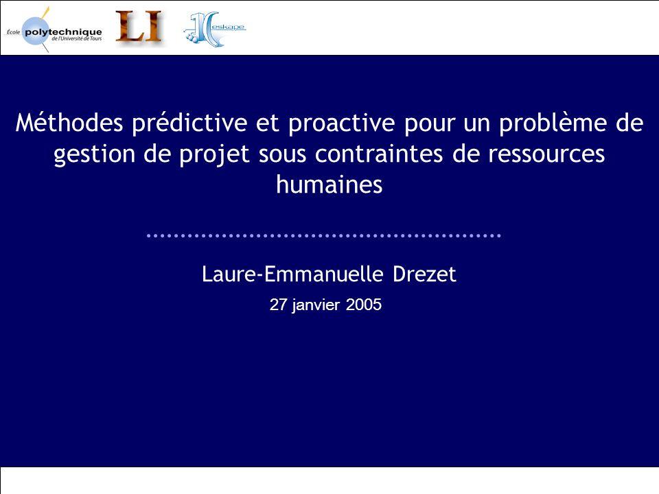 Méthodes prédictive et proactive pour un problème de gestion de projet sous contraintes de ressources humaines Laure-Emmanuelle Drezet