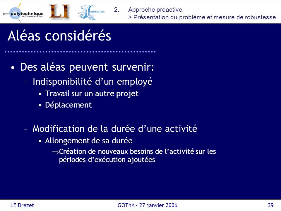 Aléas considérés Des aléas peuvent survenir: