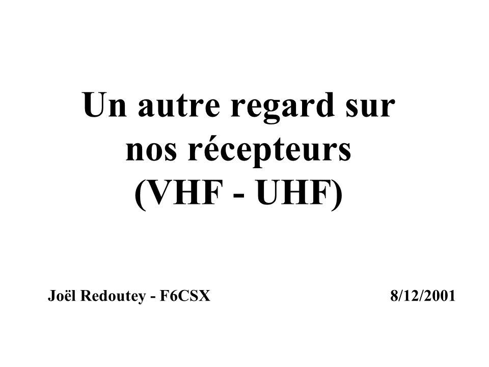 Un autre regard sur nos récepteurs (VHF - UHF)
