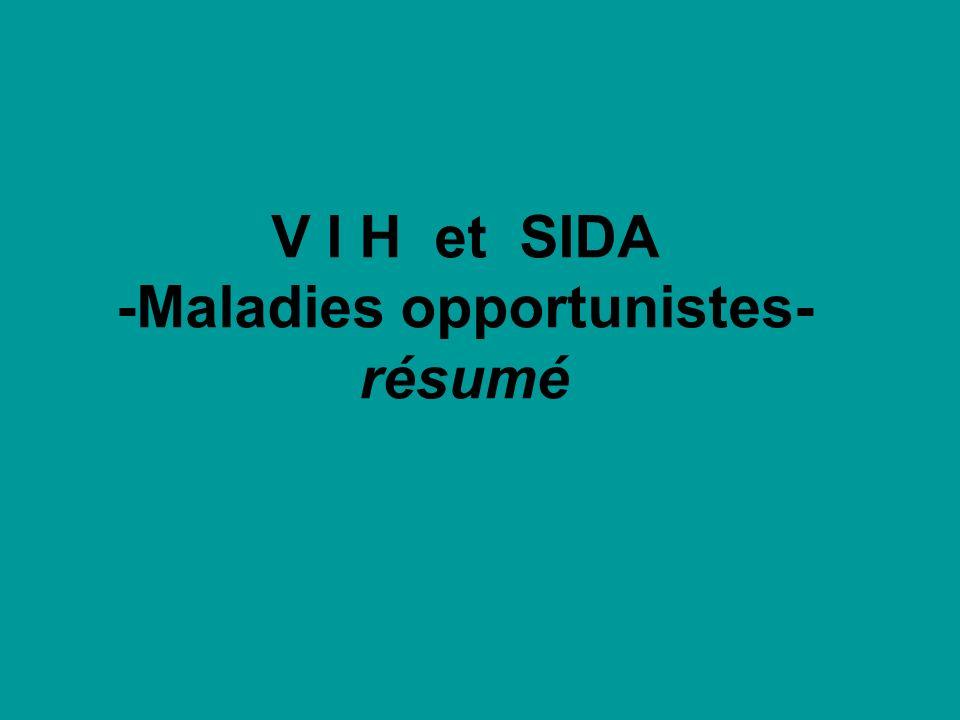 V I H et SIDA -Maladies opportunistes- résumé