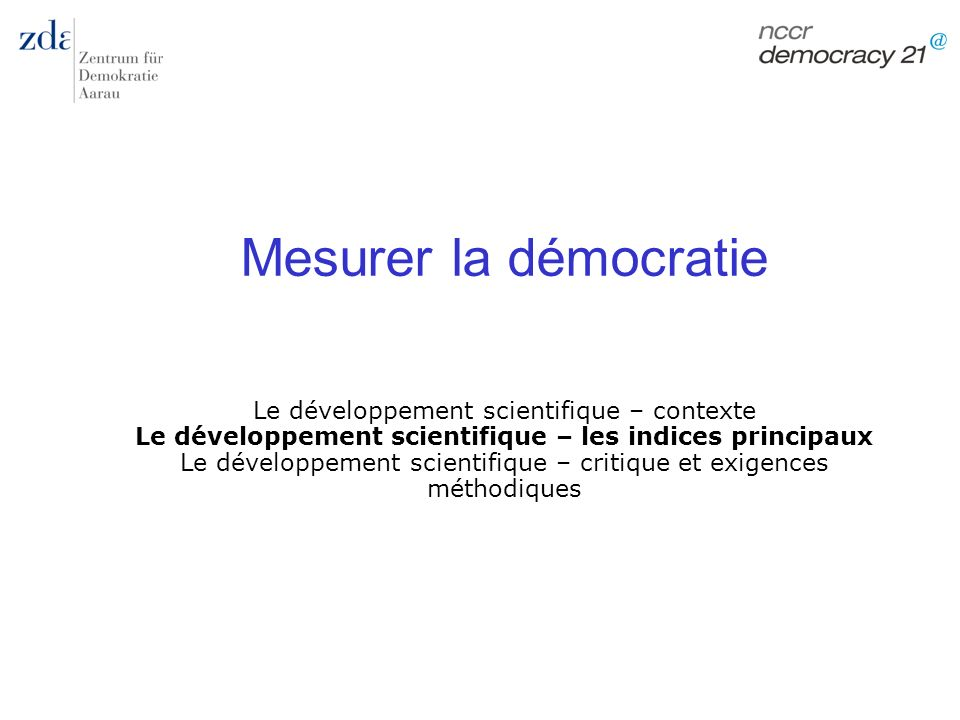 Mesurer la démocratie Le développement scientifique – contexte