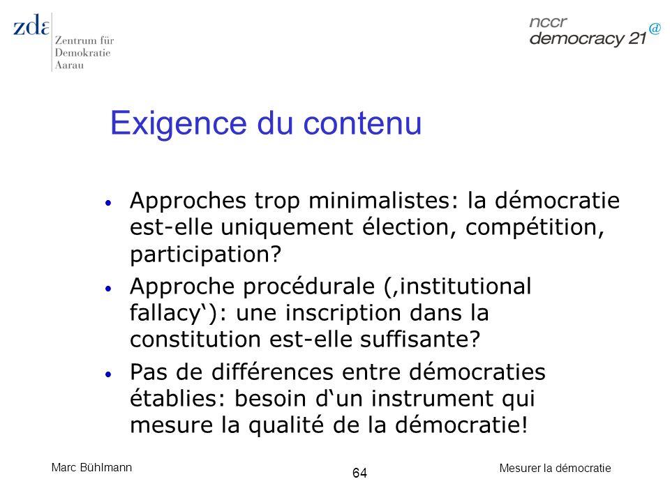 Exigence du contenu Approches trop minimalistes: la démocratie est-elle uniquement élection, compétition, participation