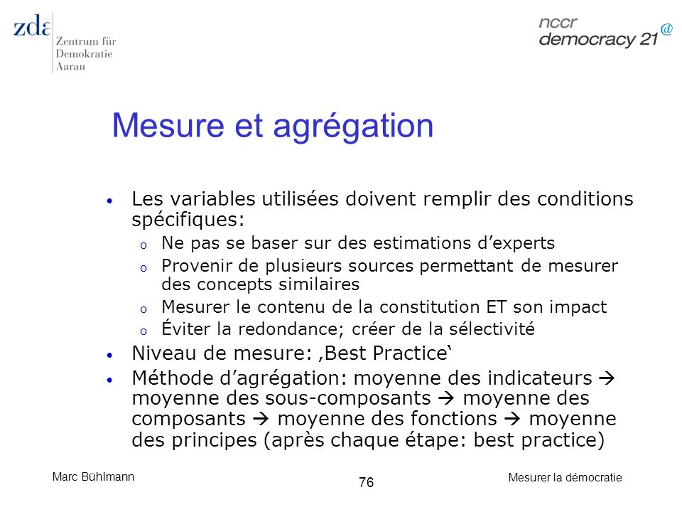 Mesure et agrégation Les variables utilisées doivent remplir des conditions spécifiques: Ne pas se baser sur des estimations d'experts.