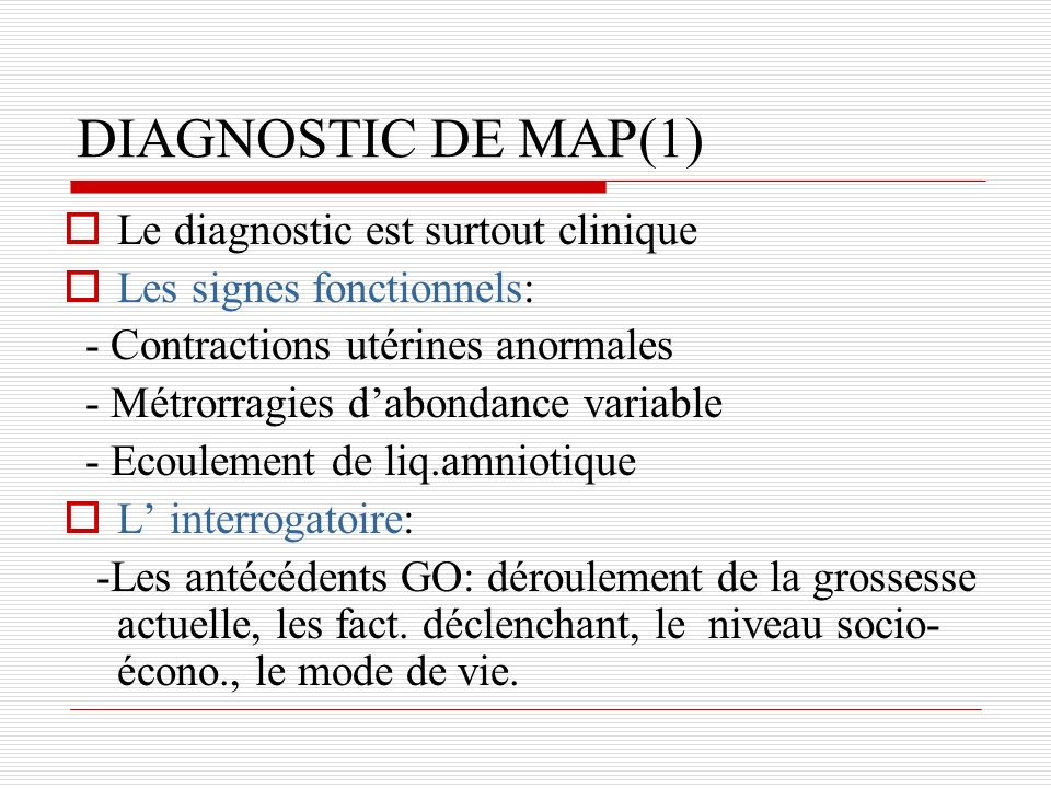 DIAGNOSTIC DE MAP(1) Le diagnostic est surtout clinique