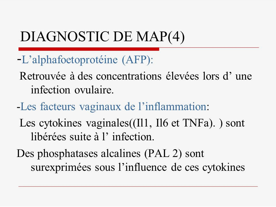 DIAGNOSTIC DE MAP(4) -L'alphafoetoprotéine (AFP):