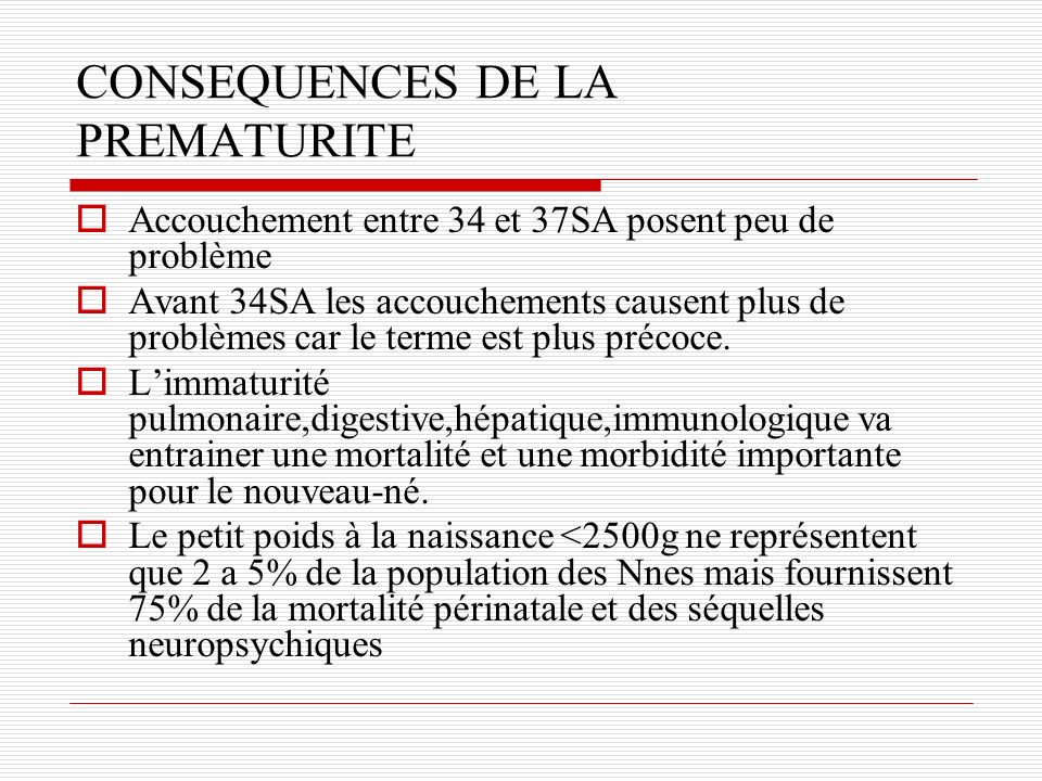 CONSEQUENCES DE LA PREMATURITE