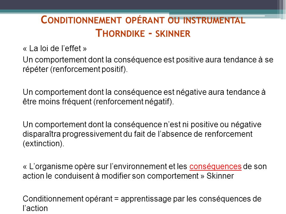 Conditionnement opérant ou instrumental Thorndike - skinner