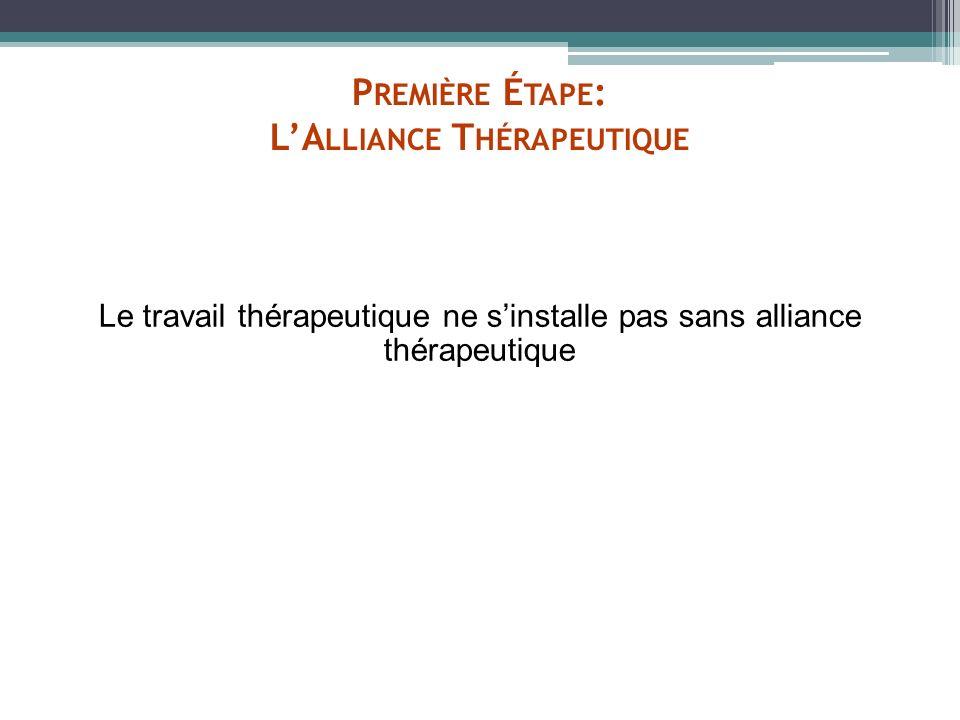 Première Étape: L'Alliance Thérapeutique