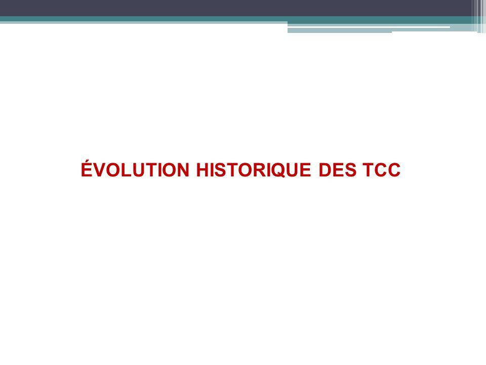 ÉVOLUTION HISTORIQUE DES TCC
