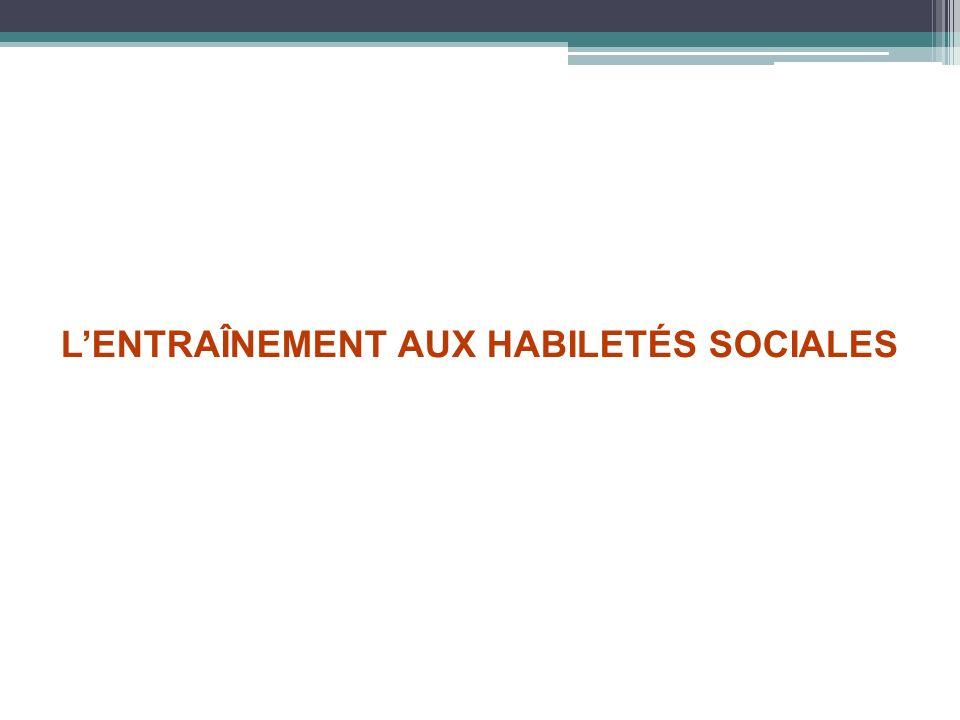 L'ENTRAÎNEMENT AUX HABILETÉS SOCIALES