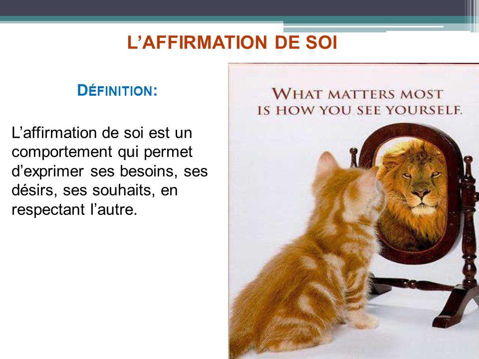 L'AFFIRMATION DE SOI Définition: