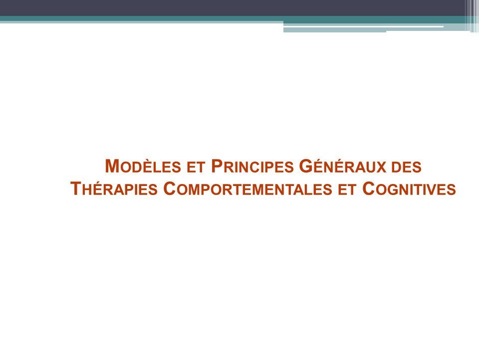 Modèles et Principes Généraux des Thérapies Comportementales et Cognitives