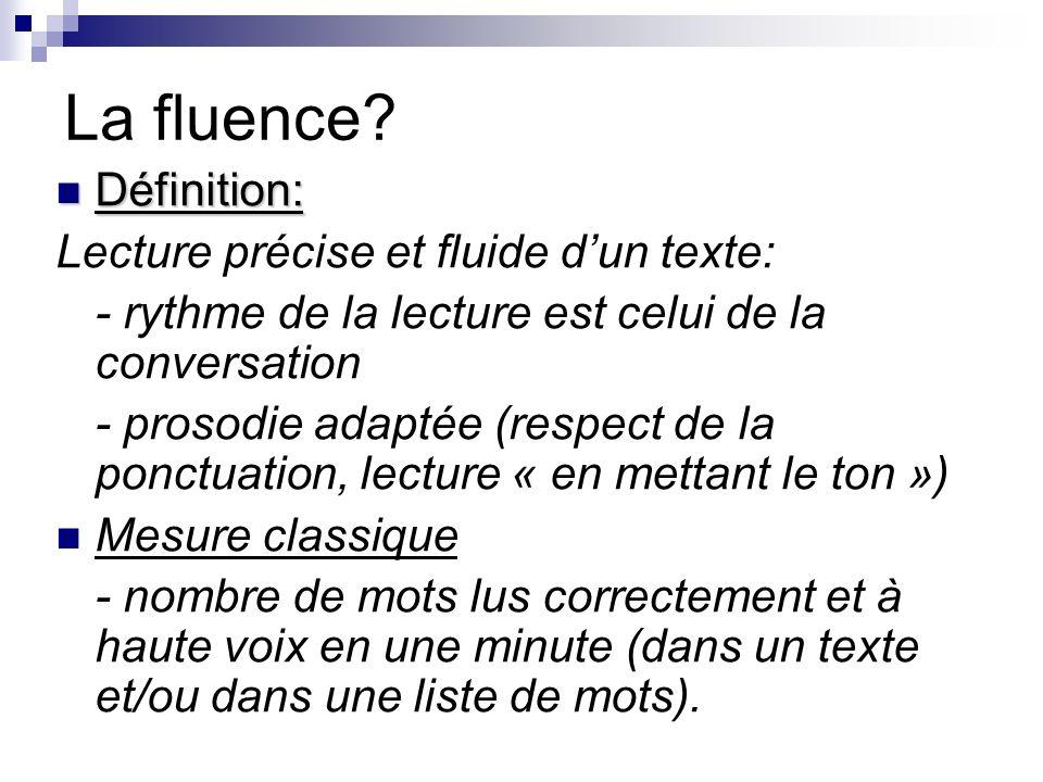 La fluence Définition: Lecture précise et fluide d'un texte: