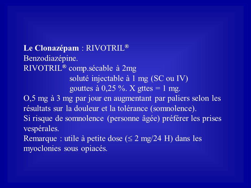 Le Clonazépam : RIVOTRIL®