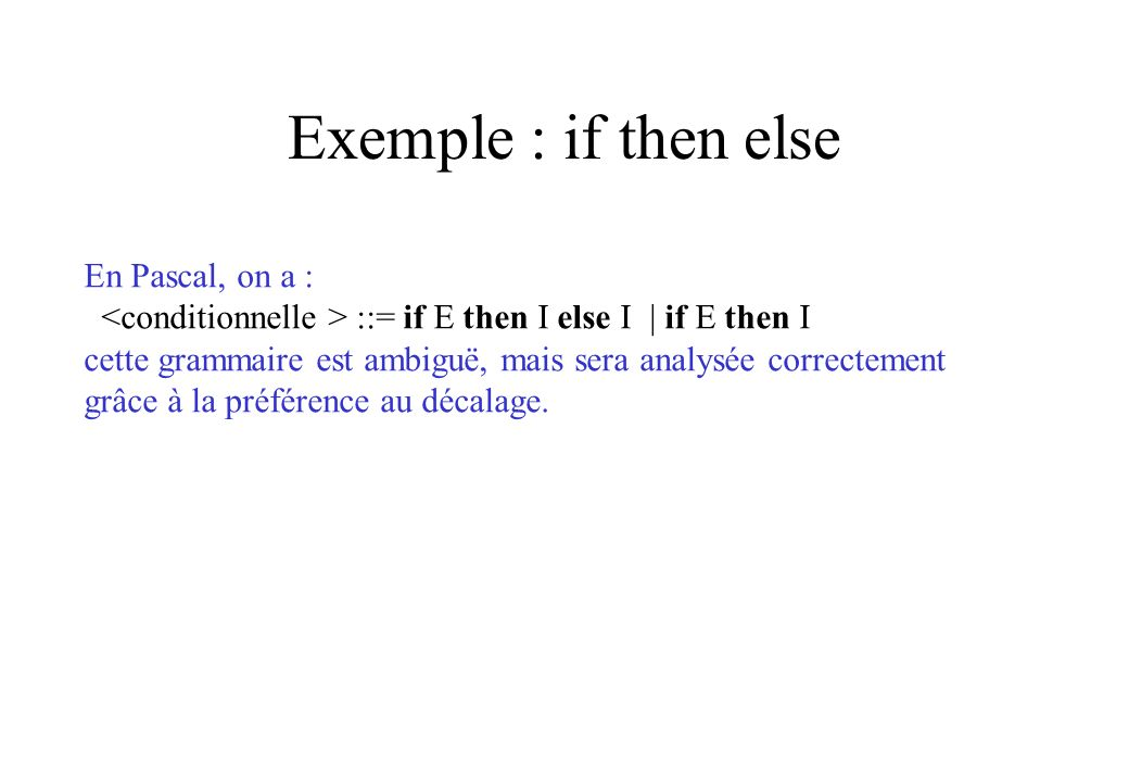 Exemple : if then else En Pascal, on a :