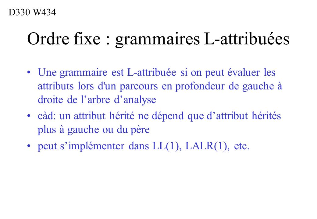 Ordre fixe : grammaires L-attribuées