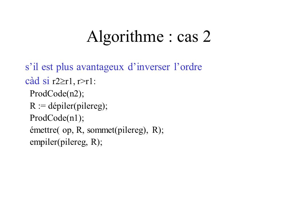 Algorithme : cas 2 s'il est plus avantageux d'inverser l'ordre