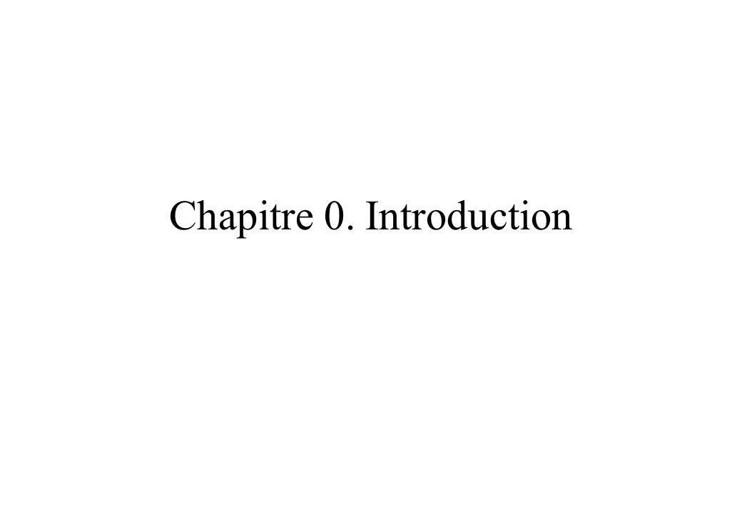 Chapitre 0. Introduction