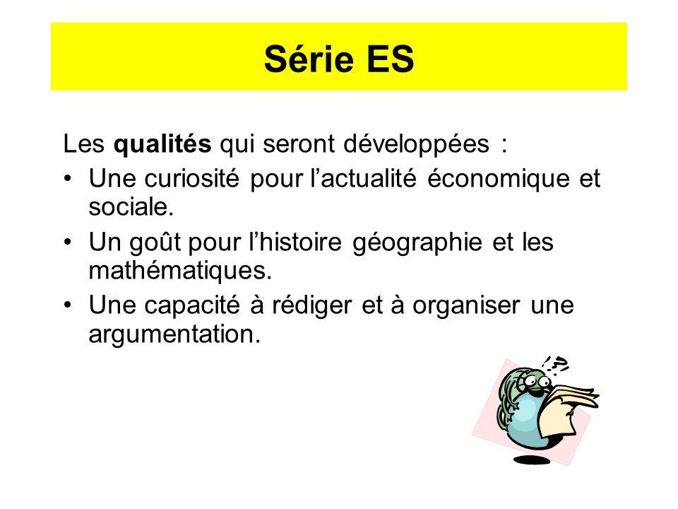 Série ES Les qualités qui seront développées :