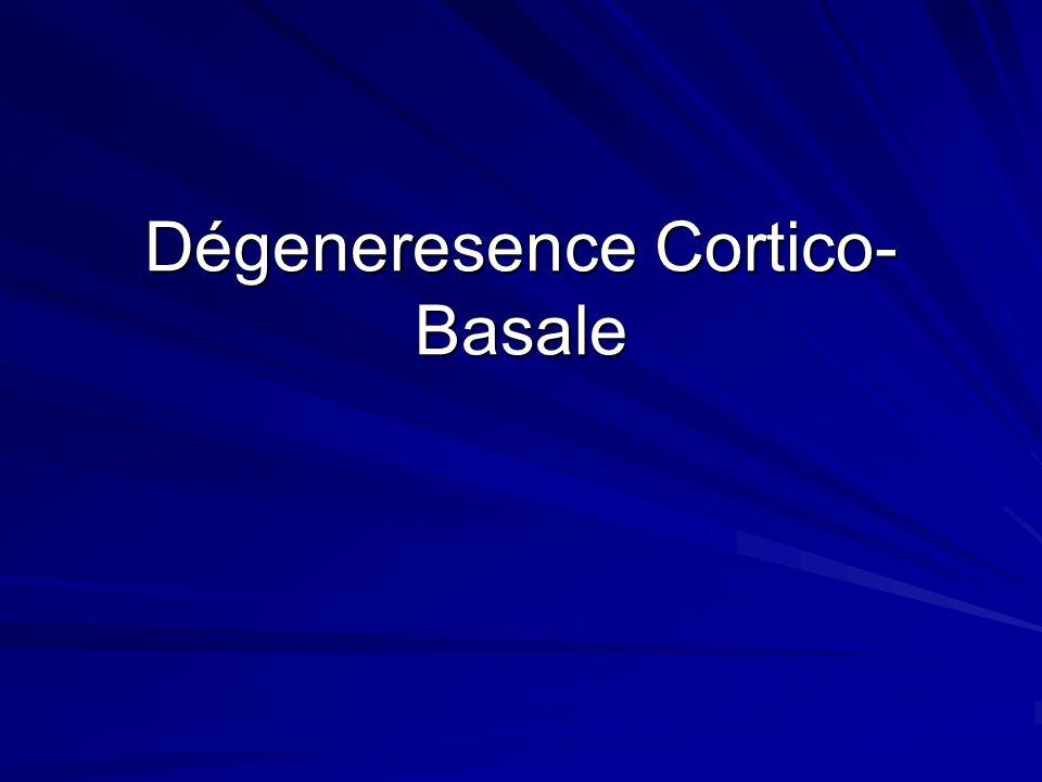 Dégeneresence Cortico-Basale