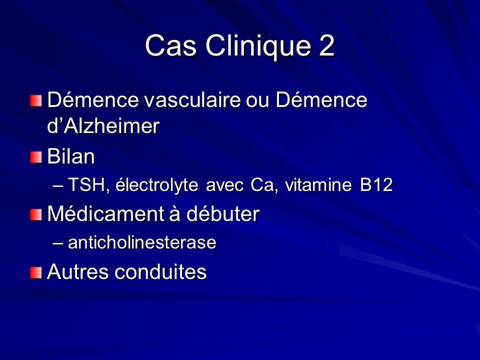 Cas Clinique 2 Démence vasculaire ou Démence d'Alzheimer Bilan