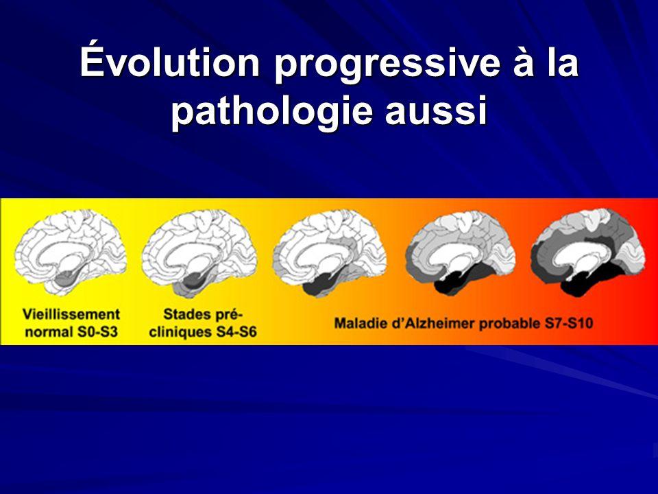 Évolution progressive à la pathologie aussi