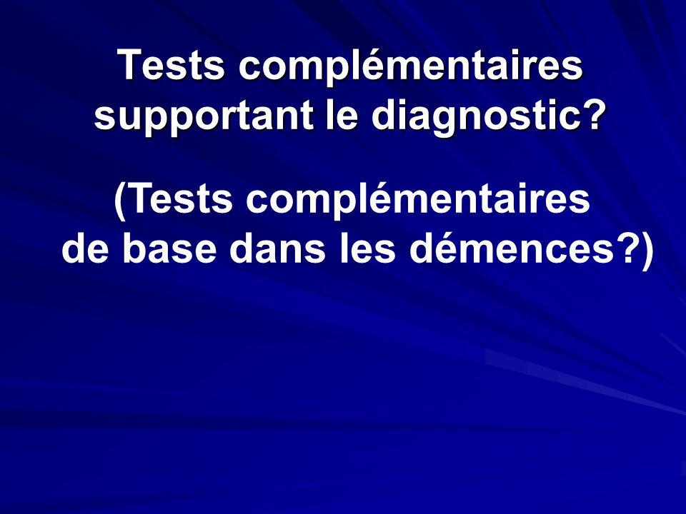 Tests complémentaires supportant le diagnostic