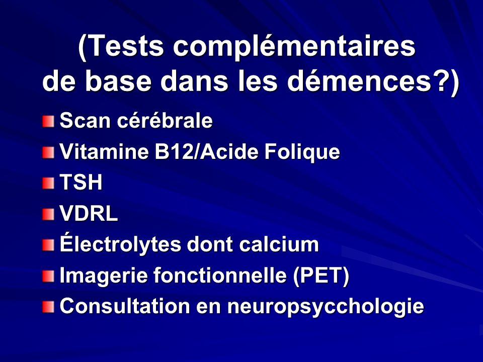 (Tests complémentaires de base dans les démences )