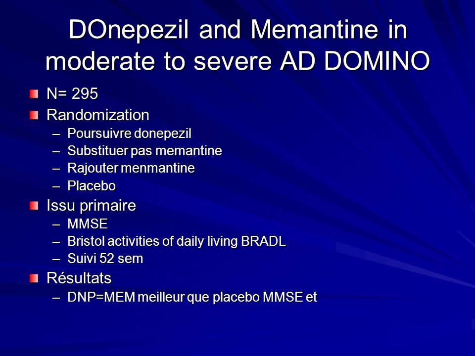 DOnepezil and Memantine in moderate to severe AD DOMINO