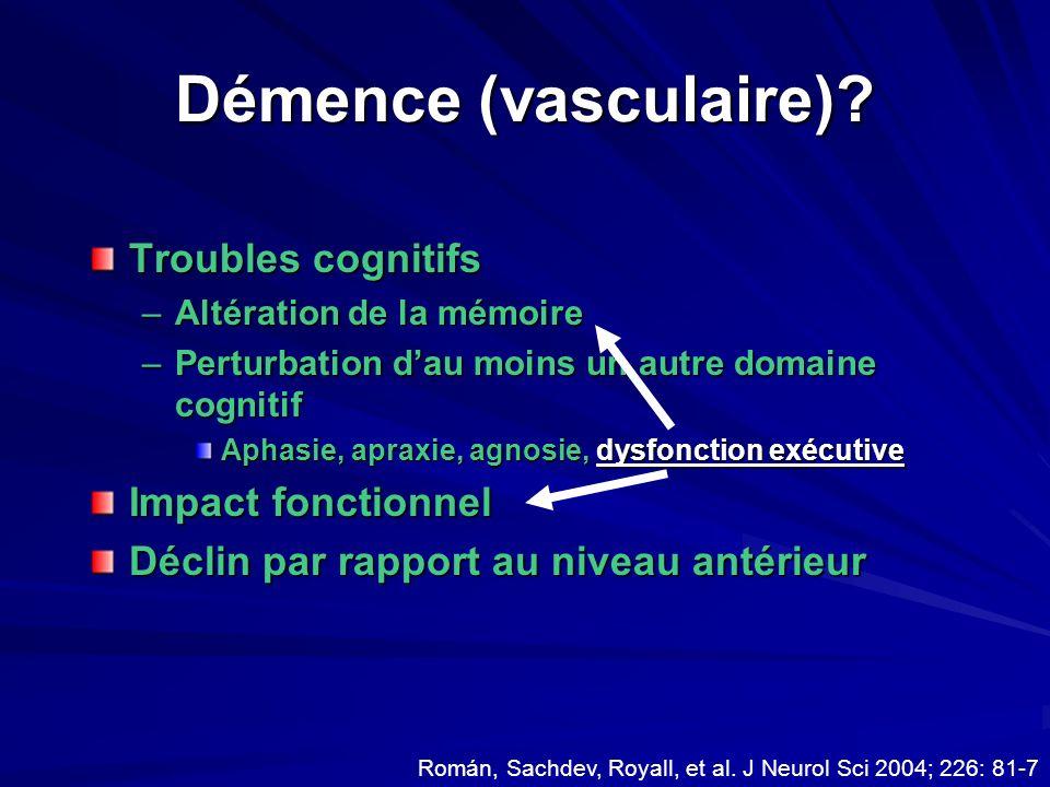 Démence (vasculaire) Troubles cognitifs Impact fonctionnel