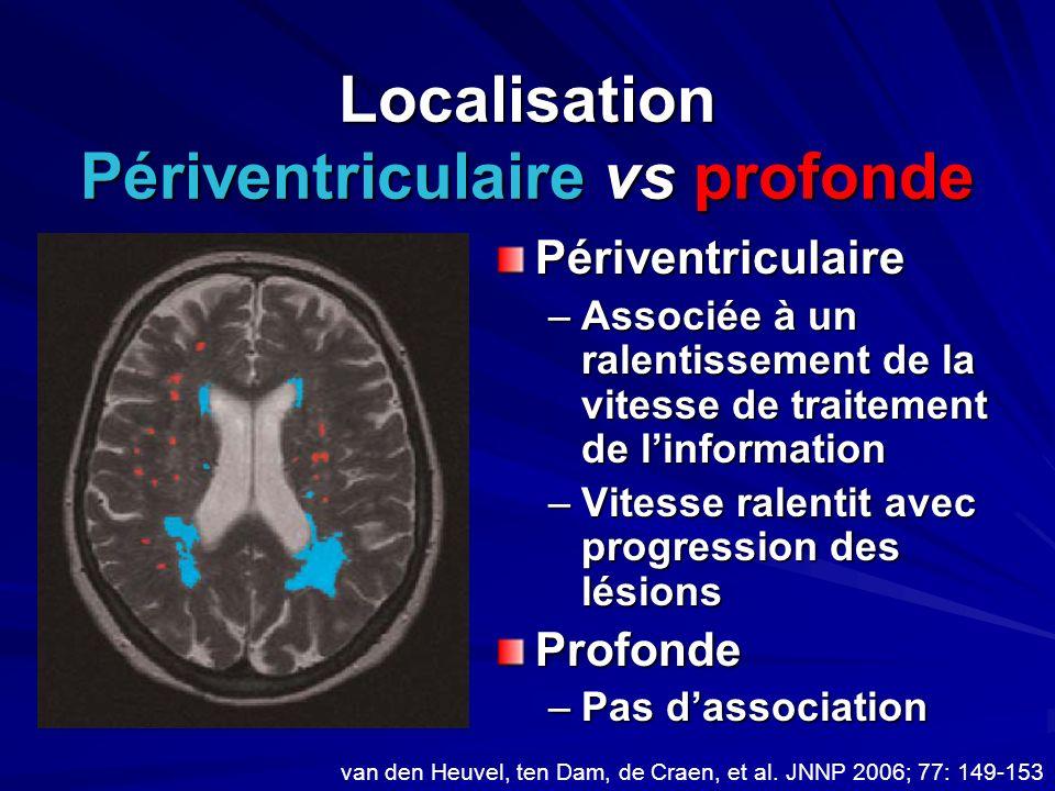 Localisation Périventriculaire vs profonde