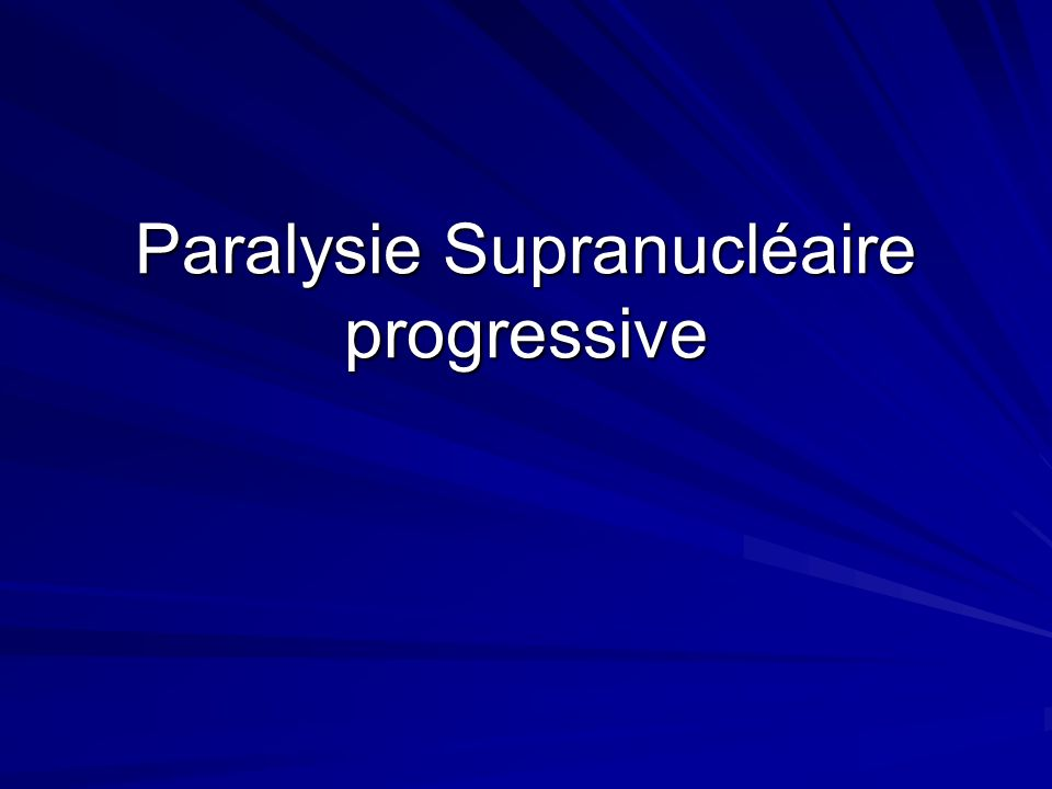 Paralysie Supranucléaire progressive