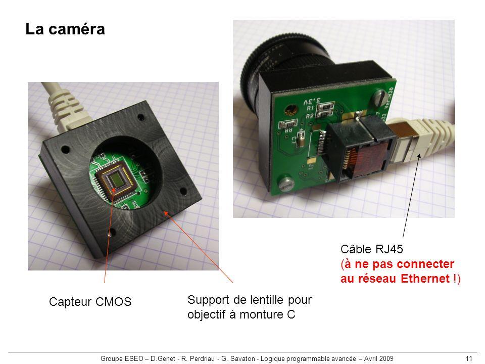 La caméra Câble RJ45 (à ne pas connecter au réseau Ethernet !)
