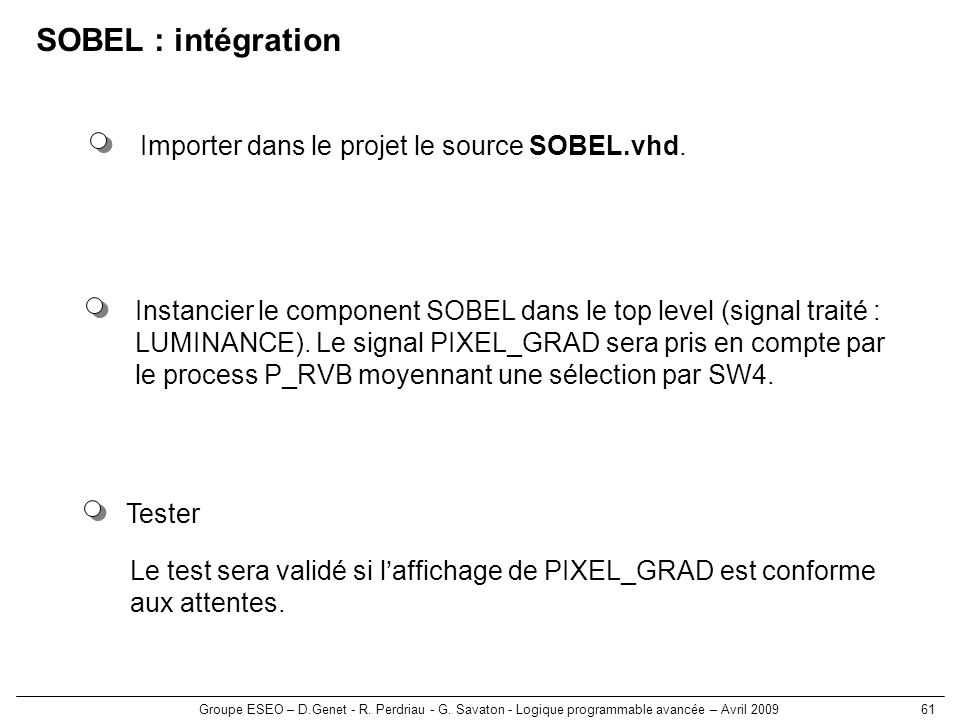 SOBEL : intégration Importer dans le projet le source SOBEL.vhd.