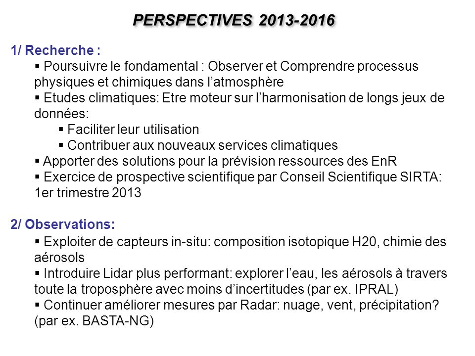 PERSPECTIVES 2013-2016 1/ Recherche :